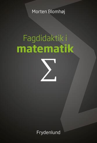 Morten Blomhøj: Fagdidaktik i matematik
