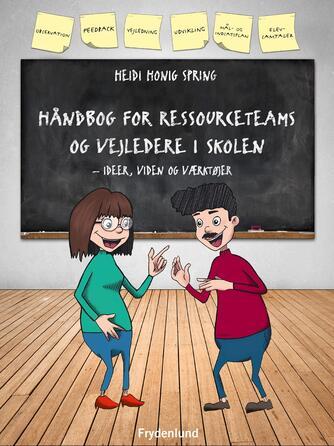 Heidi Honig Spring: Håndbog for ressourceteams og vejledere i skolen : ideer, viden og værktøjer