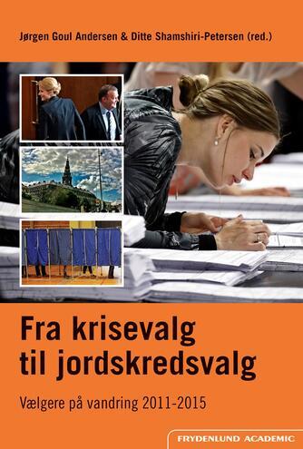 : Fra krisevalg til jordskredsvalg : vælgere på vandring 2011-2015