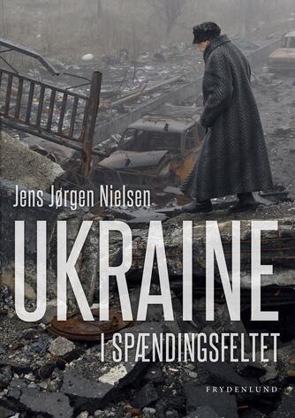 Jens Jørgen Nielsen (f. 1949): Ukraine i spændingsfeltet