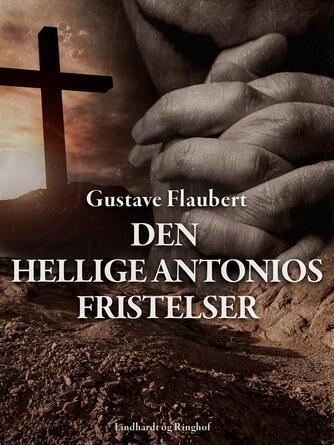 Gustave Flaubert: Den hellige Antonios fristelser