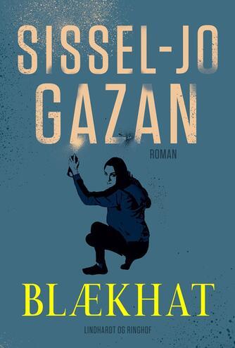 Sissel-Jo Gazan: Blækhat : roman