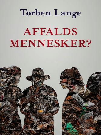 : Affaldsmennesker? : en dokumentarisk samling samtaler