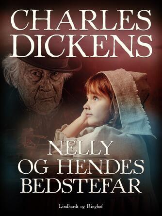 Charles Dickens: Nelly og hendes bedstefar