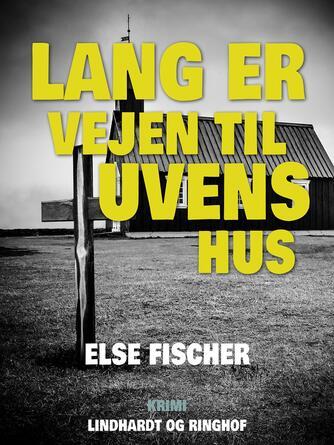 Else Fischer: Lang er vejen til uvens hus : (Islandsk Havamål)