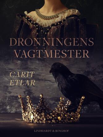 Carit Etlar: Dronningens vagtmester : roman