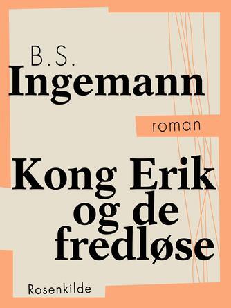 B. S. Ingemann: Kong Erik og de fredløse : roman (Ved Vivi N. Jensen)