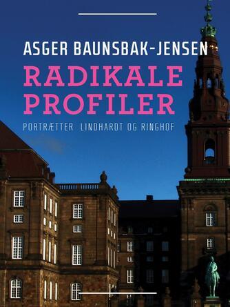 Asger Baunsbak-Jensen: Radikale profiler