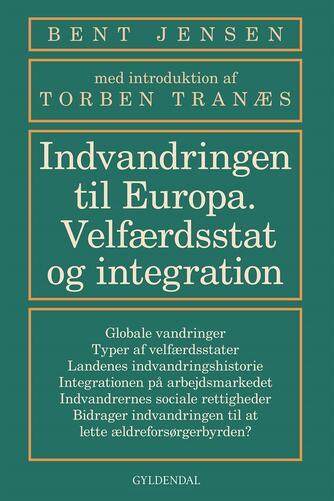 Bent Jensen (f. 1953): Indvandringen til Europa : velfærdsstat og integration