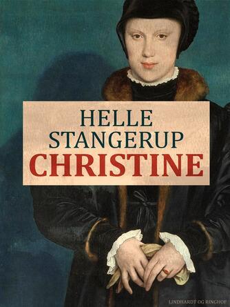 Helle Stangerup: Christine (Ved Gerda Gilboe)