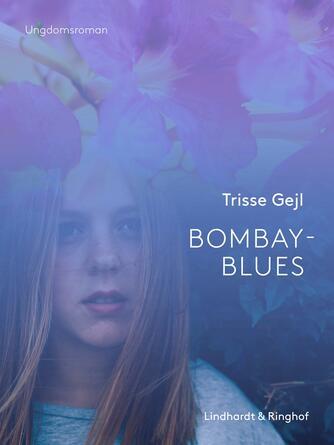 Trisse Gejl: Bombay-blues