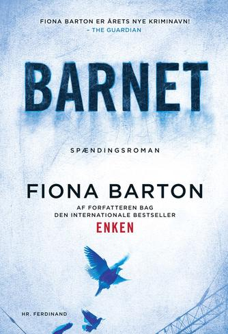 Fiona Barton: Barnet : spændingsroman