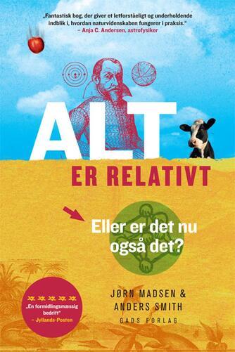 Jørn Madsen, Anders Smith: Alt er relativt : eller er det nu også det?