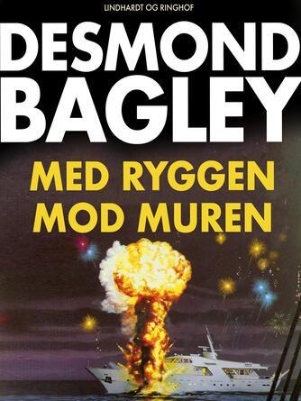 Desmond Bagley: Med ryggen mod muren