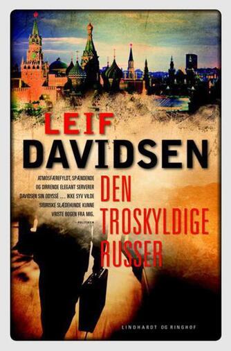 Leif Davidsen: Den troskyldige russer