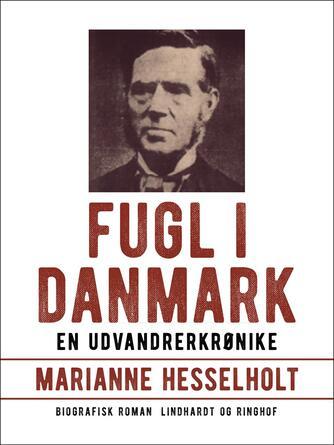Marianne Hesselholt: Fugl i Danmark : en udvandrerkrønike