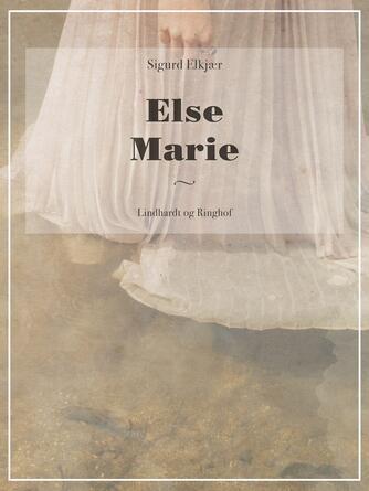 Sigurd Elkjær: Else Marie
