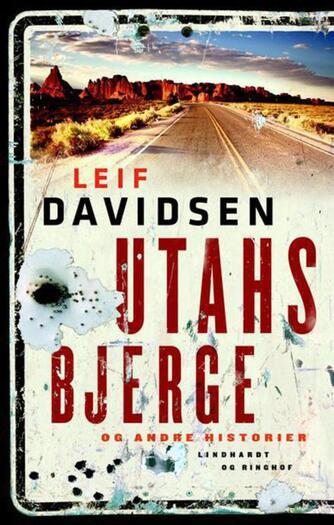 Leif Davidsen: Utahs bjerge og andre historier
