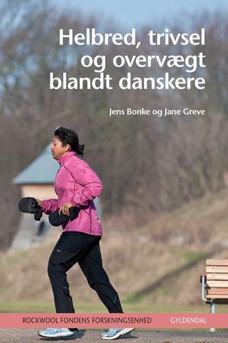 Jens Bonke, Jane Greve: Helbred, trivsel og overvægt blandt danskere