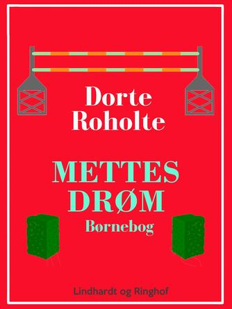 Dorte Roholte: Mettes drøm
