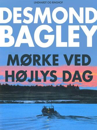 Desmond Bagley: Mørke ved højlys dag