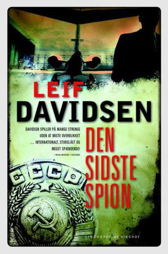 Leif Davidsen: Den sidste spion : roman