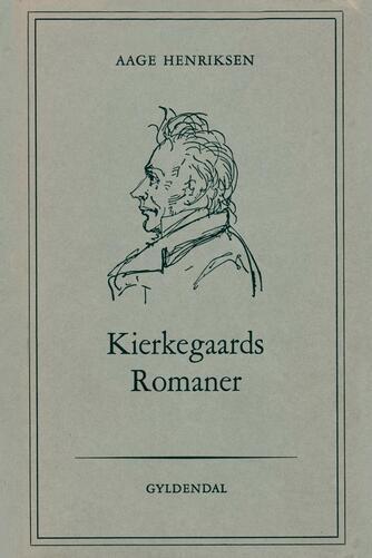 Aage Henriksen (f. 1921): Kierkegaards romaner