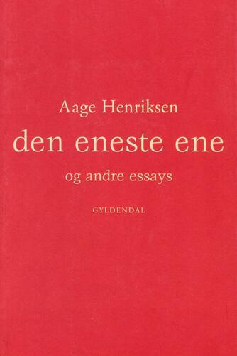 Aage Henriksen (f. 1921): Den eneste ene og andre essays