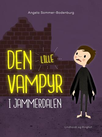 Angela Sommer-Bodenburg: Den lille vampyr i Jammerdalen