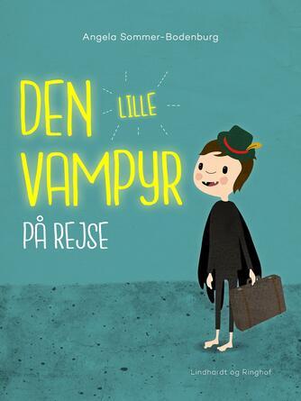 Angela Sommer-Bodenburg: Den lille vampyr på rejse