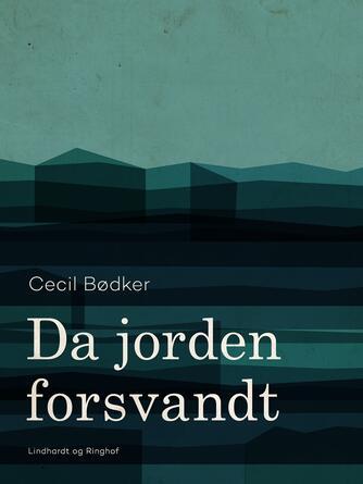 Cecil Bødker: Da jorden forsvandt