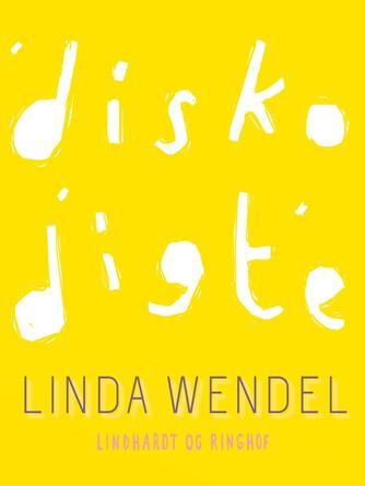 Linda Wendel: Disko digte
