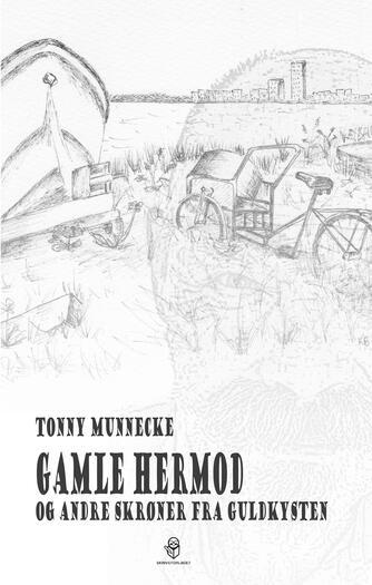 Tonny Munnecke (f. 1946): Gamle Hermod og andre skrøner fra Guldkysten