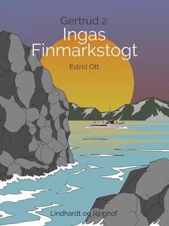 Estrid Ott: Ingas Finmarkstogt