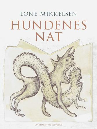 Lone Mikkelsen (f. 1954): Hundenes nat : roman