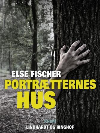 Else Fischer: Portrætternes hus