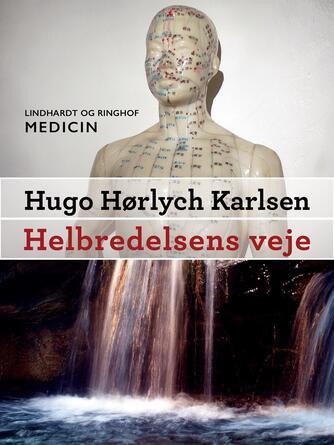 Hugo Hørlych Karlsen: Helbredelsens veje