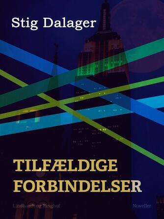 Stig Dalager: Tilfældige forbindelser : fortællinger