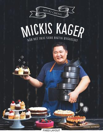 Micki Cheng: Mickis kager : når det skal være rigtig hyggeligt