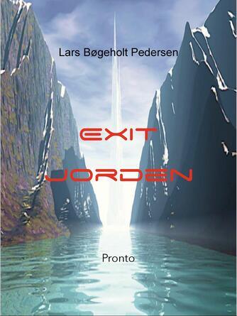 Lars Bøgeholt Pedersen: Exit Jorden