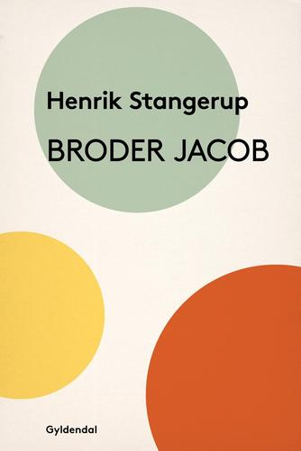 Henrik Stangerup: Broder Jacob