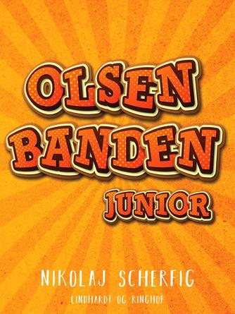 Nikolaj Scherfig: Olsen banden junior : roman