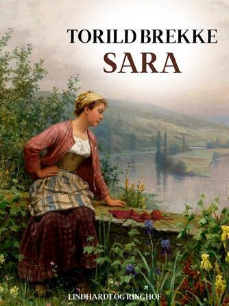 Toril Brekke: Sara : roman