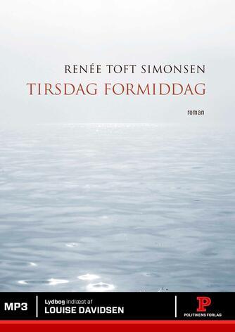 Renée Toft Simonsen: Tirsdag formiddag