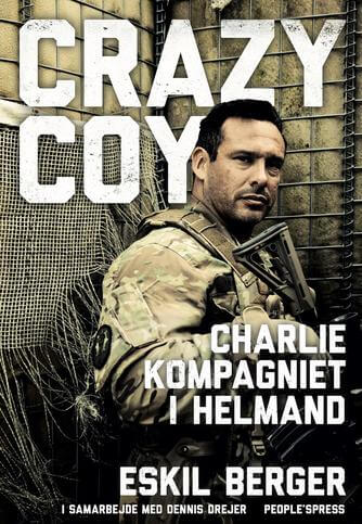 Eskil Berger (f. 1974): Crazy Coy : Charlie-kompagniet i Helmand