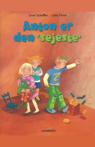"""Ursel Scheffler, Jutta Timm: Anton er den """"sejeste"""""""