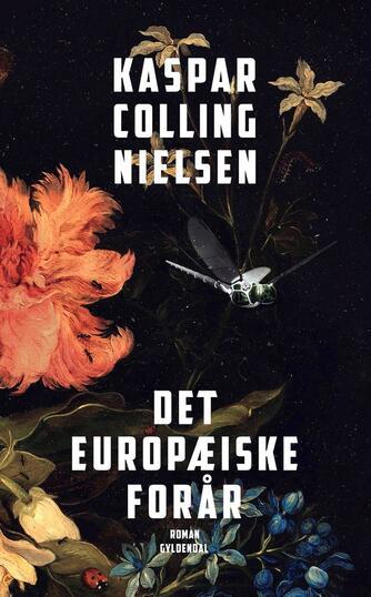 Kaspar Colling Nielsen (f. 1974): Det europæiske forår : roman
