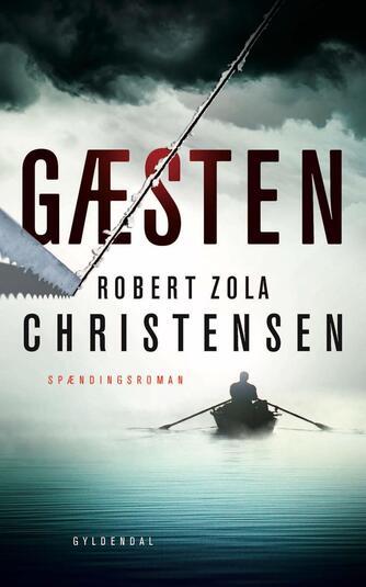 Robert Zola Christensen: Gæsten : spændingsroman