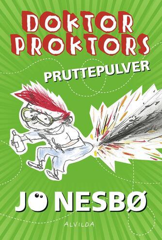 Jo Nesbø: Doktor Proktors pruttepulver