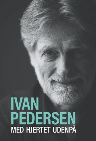 Ivan Pedersen (f. 1950): Med hjertet udenpå